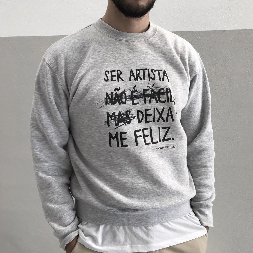 """Camisola """"Ser artista não é fácil, mas deixa-me feliz"""" (PRÉ-VENDA)"""