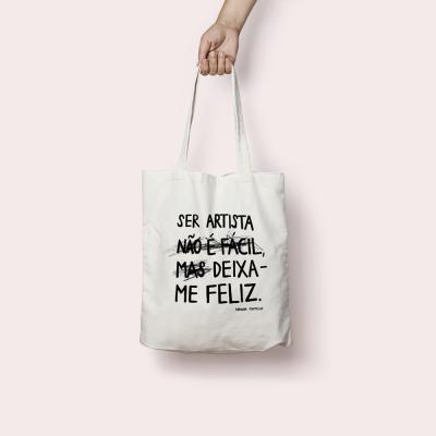 """Tote Bag """"Ser artista não é fácil, mas deixa-me feliz"""""""