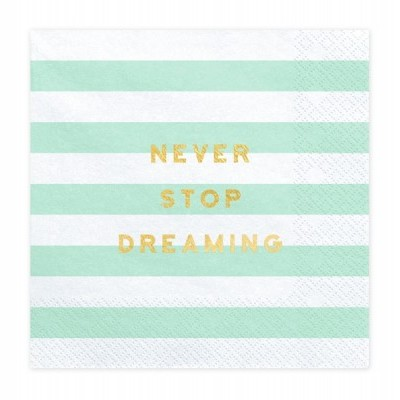 """20 Guardanapos """"Never stop dreaming"""""""