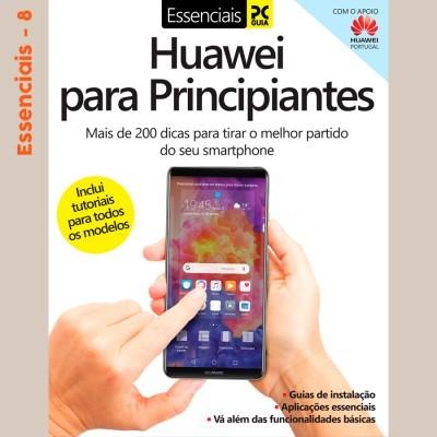 Essenciais PCGuia 08 - Huawei para Principiantes