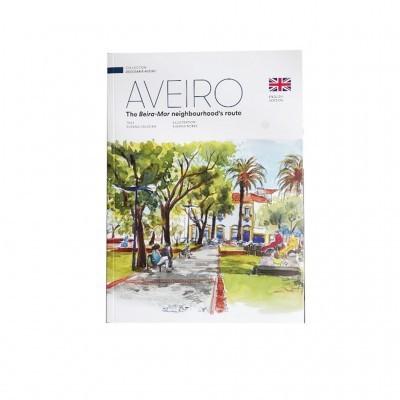 Descobrir Aveiro - Livro Aveiro, Rota do Bairro da Beira-Mar