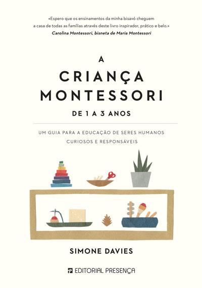 A Criança Montessori - De 1 a 3 anos