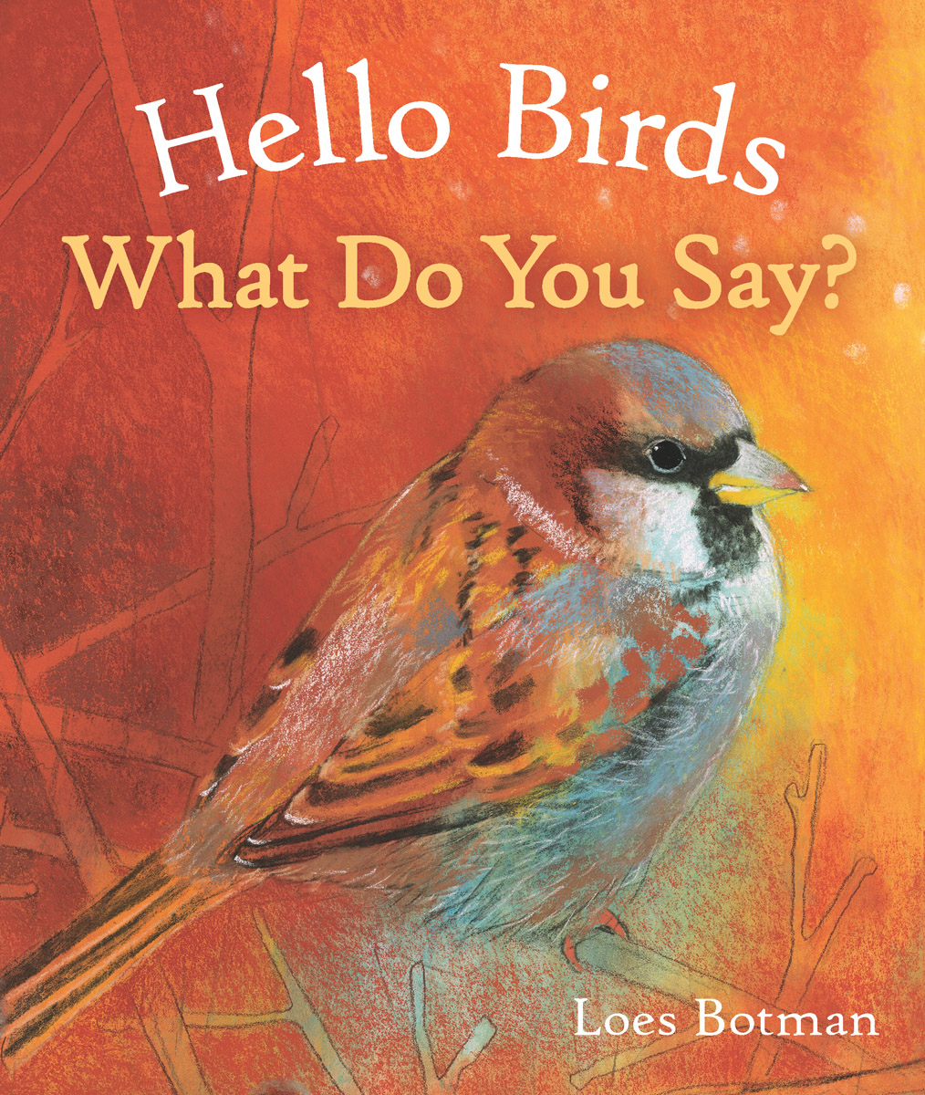 Hello Birds, What Do You Say? - Floris Books