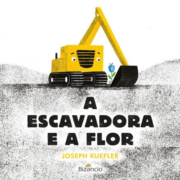 A Escavadora e a Flor