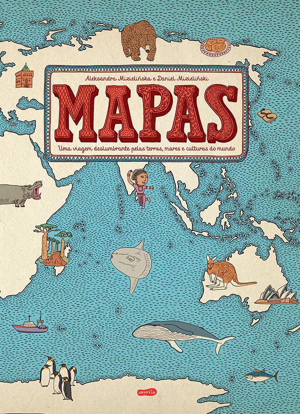 Mapas - Uma viagem deslumbrante pelas terras, mares e culturas do mundo