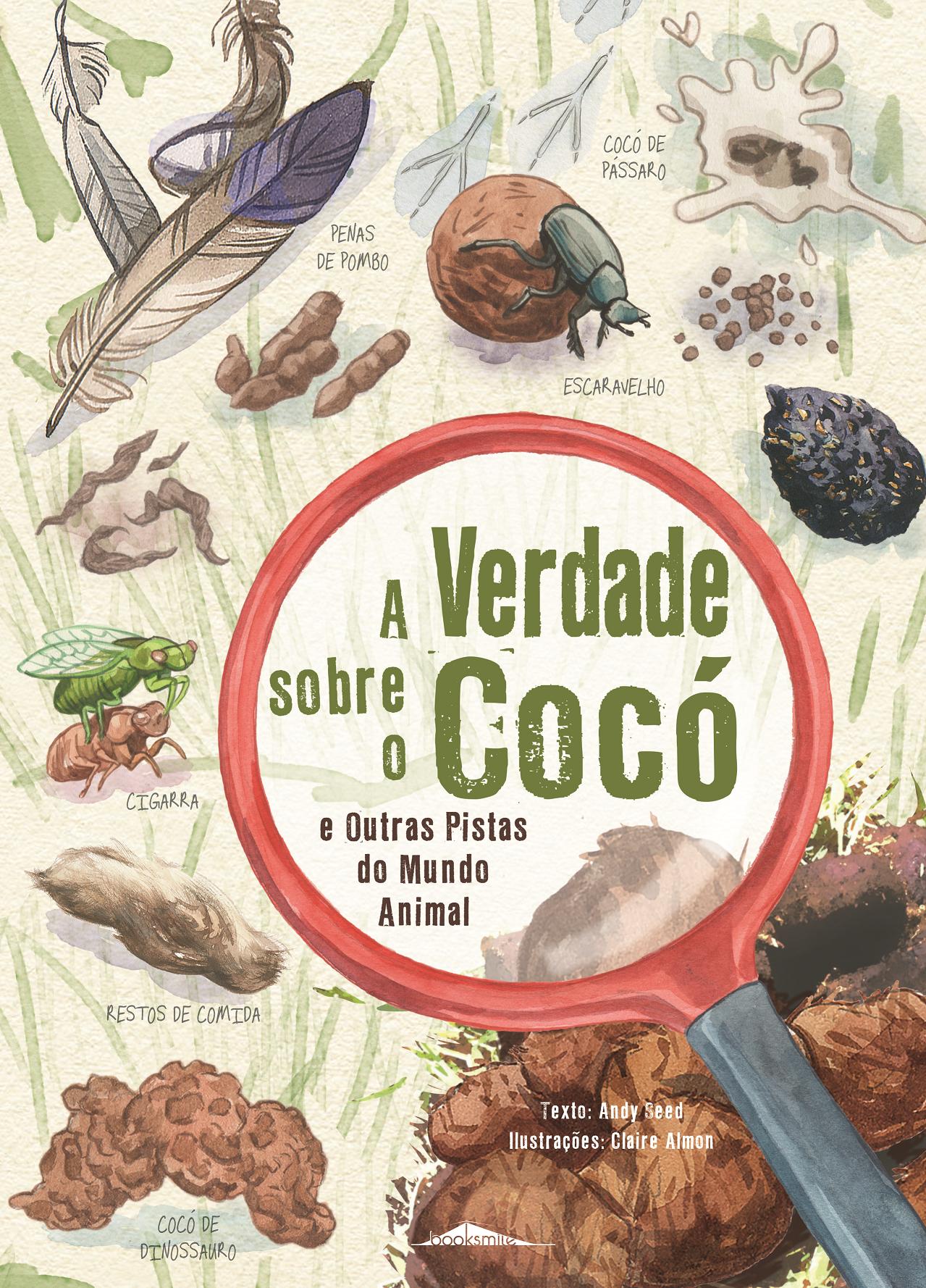 A Verdade sobre o Cocó e Outras Pistas do Mundo Animal - Booksmile