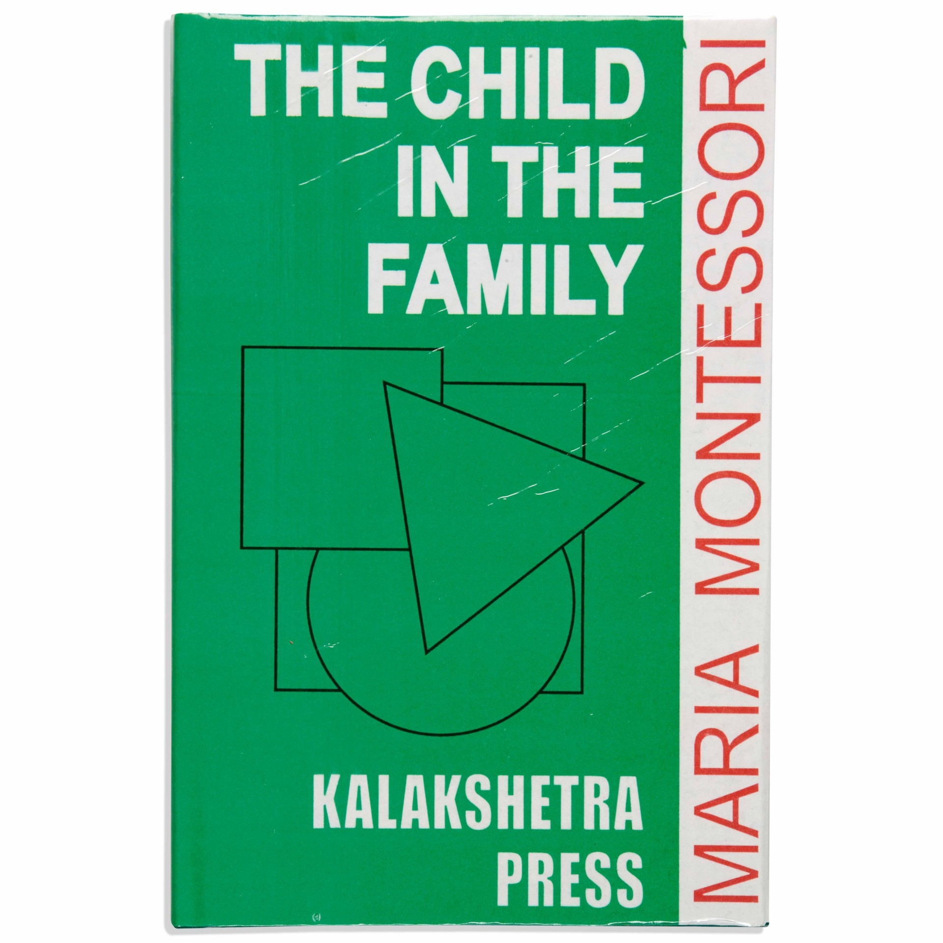 The Child in the Family (Kalakshetra Press Edition) _ Maria Montessori