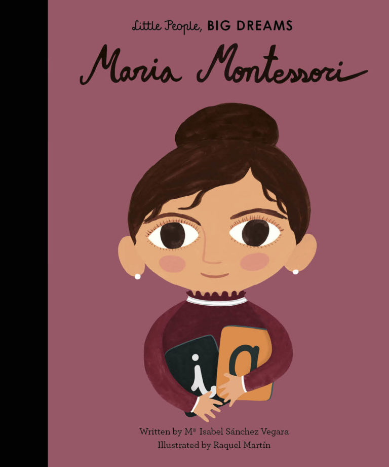 Maria Montessori | Little People Big Dreams