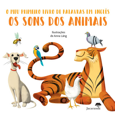 Os Sons dos Animais O meu primeiro livro de palavras em inglês de Anna Lang