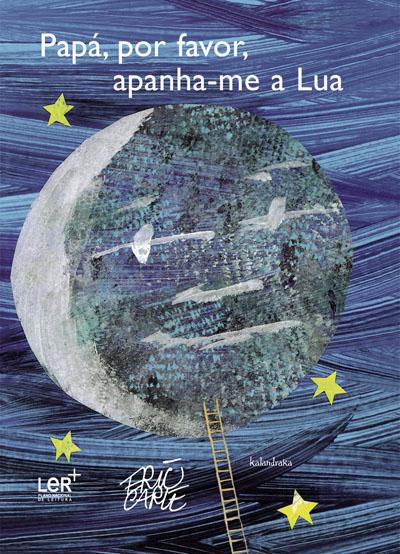 Papá, Por Favor, Apanha-me a Lua