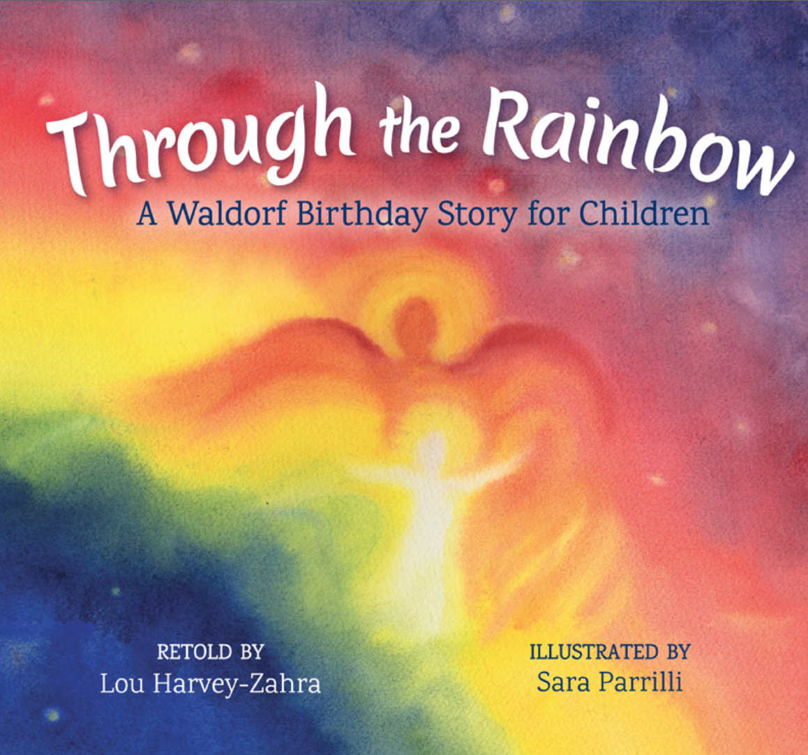 Through the Rainbow A Waldorf Birthday Story for Children - Floris Books