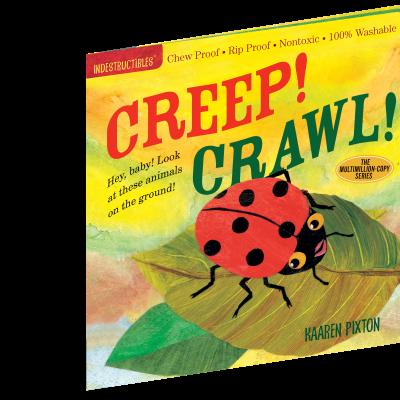Creep! Crawl! | Indestructibles