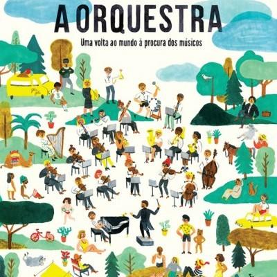 A Orquestra - Uma volta ao mundo à procura dos músicos