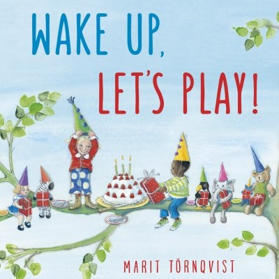 Wake Up, Let's Play!