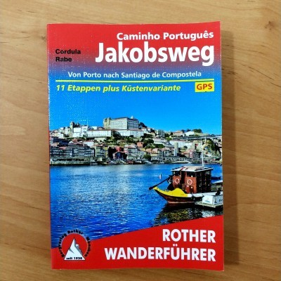 JAKOBSWEG - CAMINO PORTUGUÊS WANDERFÜHRER