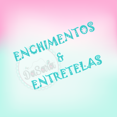 ENCHIMENTOS & ENTRETELAS