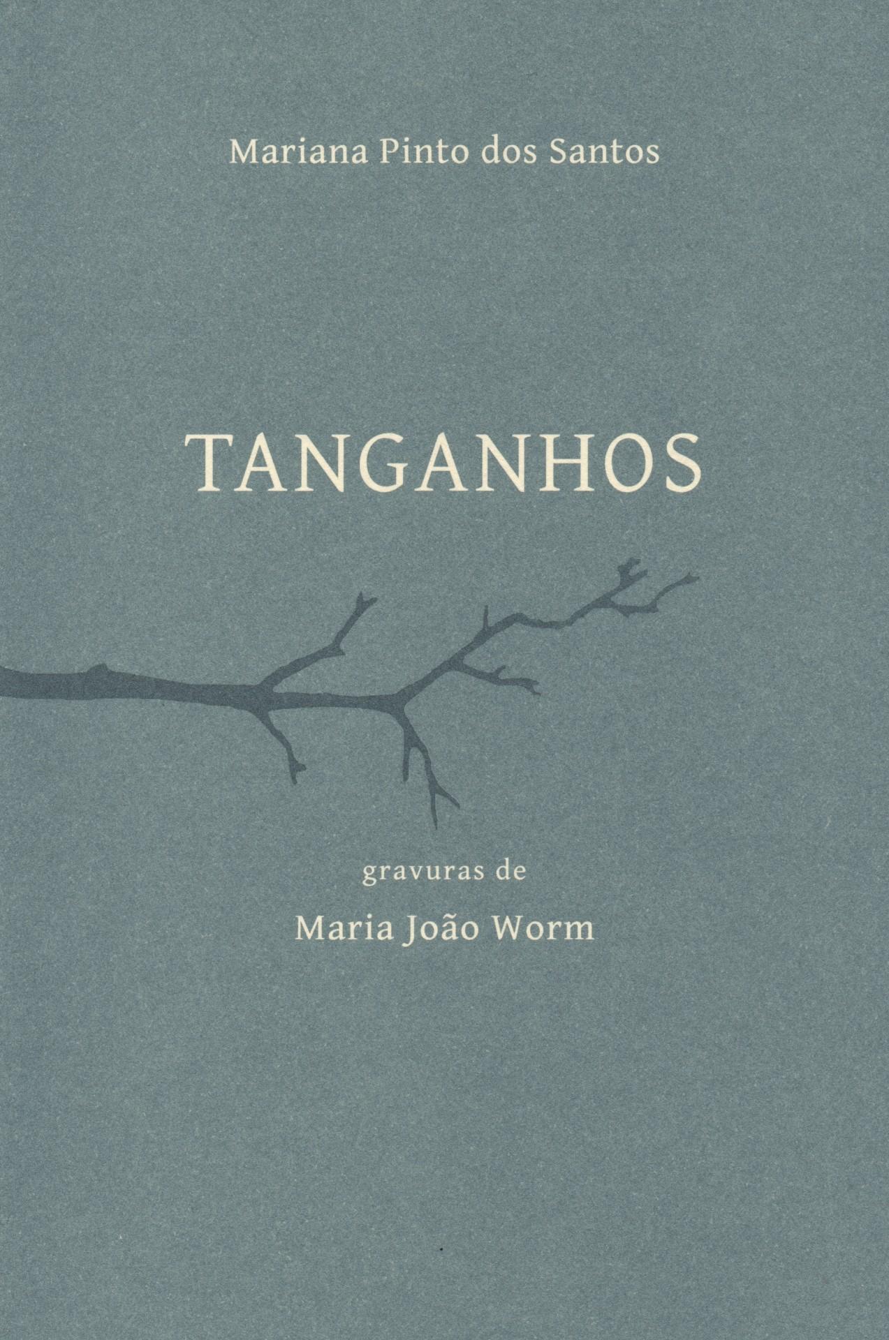 Tanganhos, Mariana Pinto dos Santos e Maria João Worm