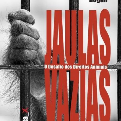 JAULAS VAZIAS - O Desafio dos Direitos Animais
