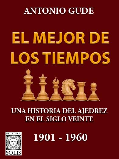 El Mejor de los Tiempos, 1901-1960, Antonio Gude