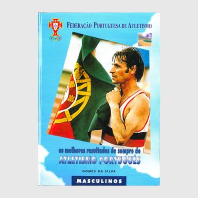 Os Melhores Resultados de Sempre do Atletismo Português - Masculinos