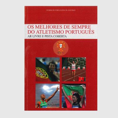 Os melhores de Sempre do Atletismo Português - Ar Livre e Pista Coberta