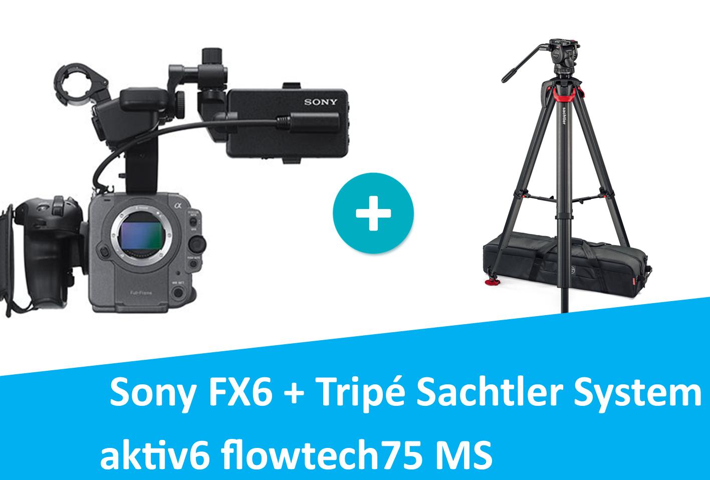 Sony FX6 + Sachtler System aktiv6 flowtech75 MS