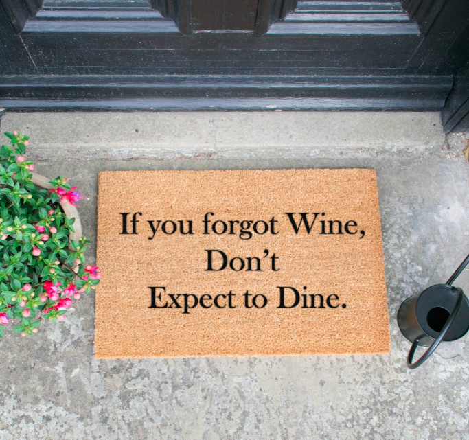 """Tapete """"If You Forgot Wine, Don't Expect To Dine"""""""