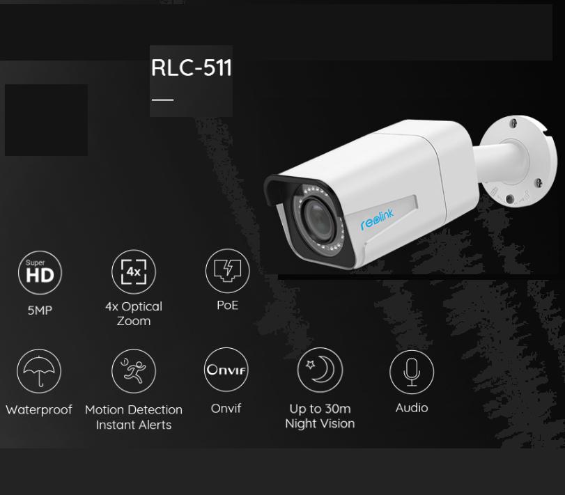 Reolink RLC-511 super HD 5M- Câm. IP e PoE. Zoom óptico 4X