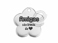 """Flor Zamak 30mm """"Amigas são Irmãs de Coração"""""""