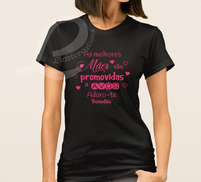 """T-shirt ou Sweat  """"As melhores Mães são promovidas a Avós"""""""