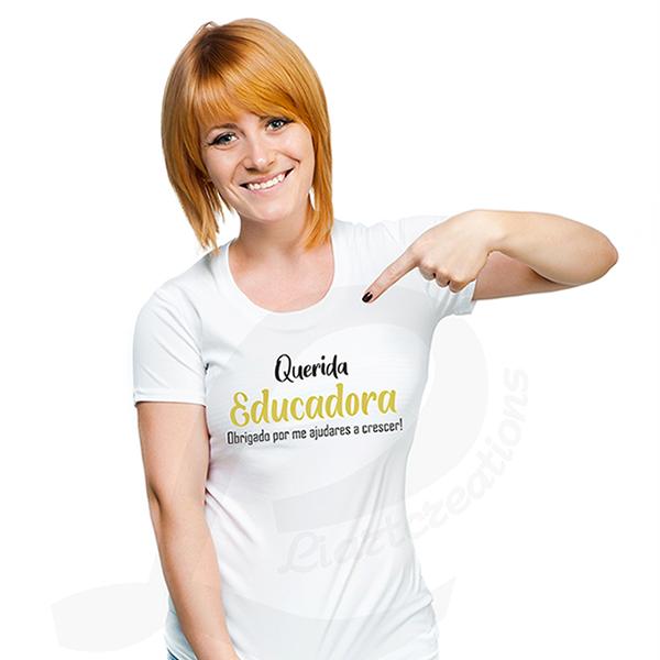 """T-shirt ou Sweat  """"Querida EDUCADORA, Obrigado por me ajudares a crescer"""""""