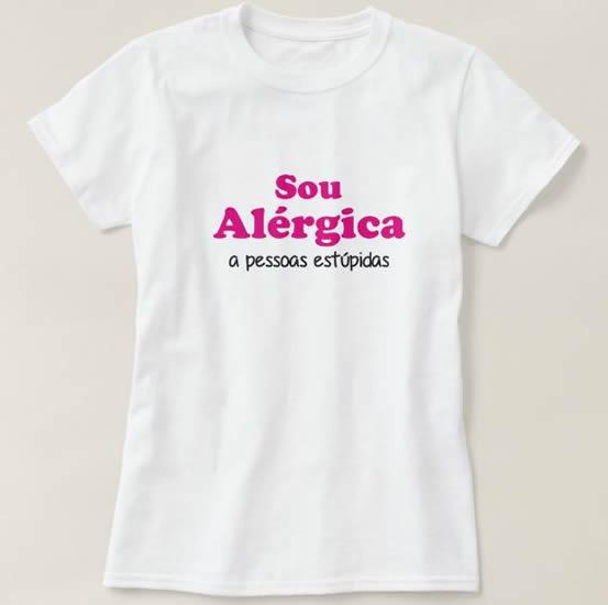 """T-shirt  """"Sou Alérgica.."""""""