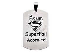 """Chapa Estilo Militar """"És um SuperPai! Adoro-te!"""""""