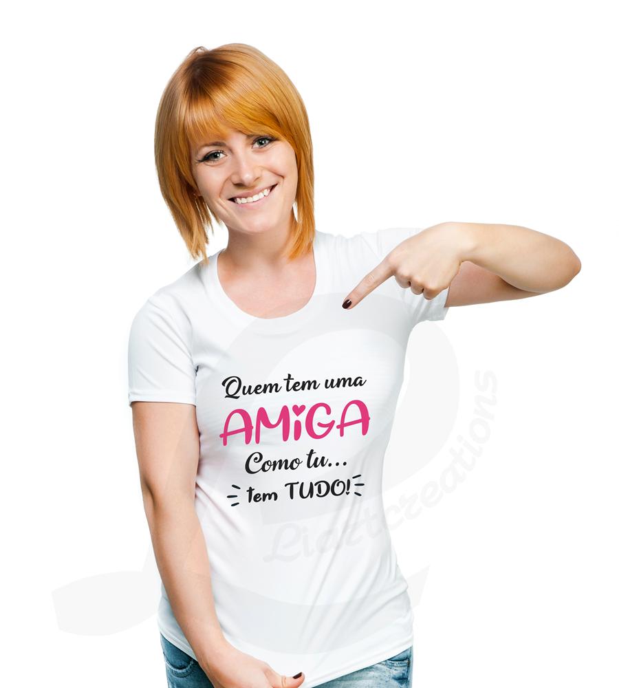 """T-shirt ou Sweat  """"Quem tem uma AMIGA como tu tem TUDO"""""""