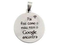 """Medalha Inox """"Pai fixe como o meu nem o Google encontra"""""""