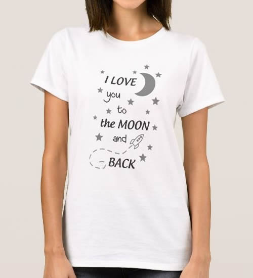 T-shirt  Love you to the Moon and Back