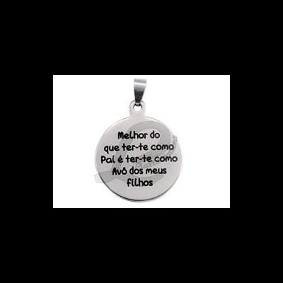"""Medalha Inox """"Melhor do que ter-te como pai é ter-te como Avô dos meus filhos"""""""