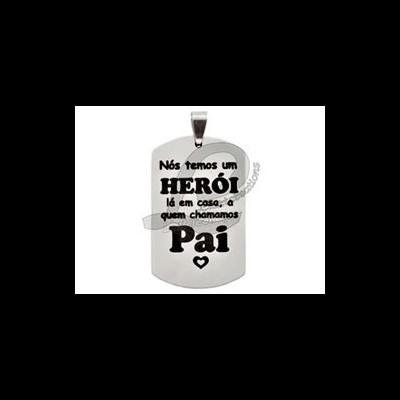 """Chapa Estilo Militar """"Nós temos um herói lá em casa a quem chamamos pai"""""""