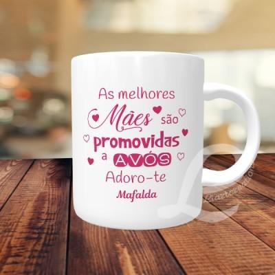 """Caneca """"As melhores mães são promovidas a avós"""""""