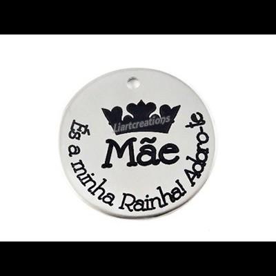 Medalha Aço Inox Mãe, És a Minha Rainha.