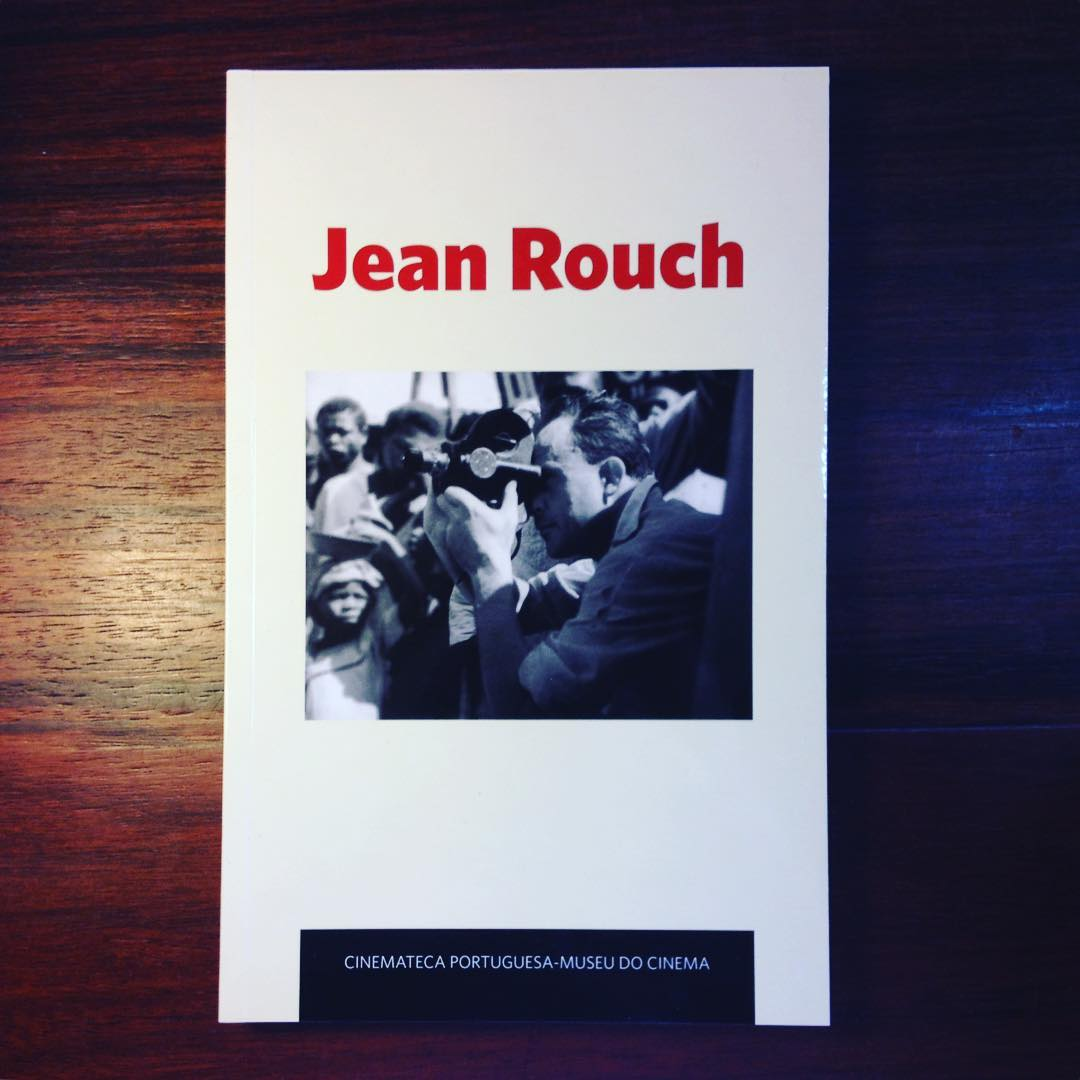 JEAN ROUCH • JOSÉ MANUEL COSTA & LUÍS MIGUEL OLIVEIRA (ORG.)