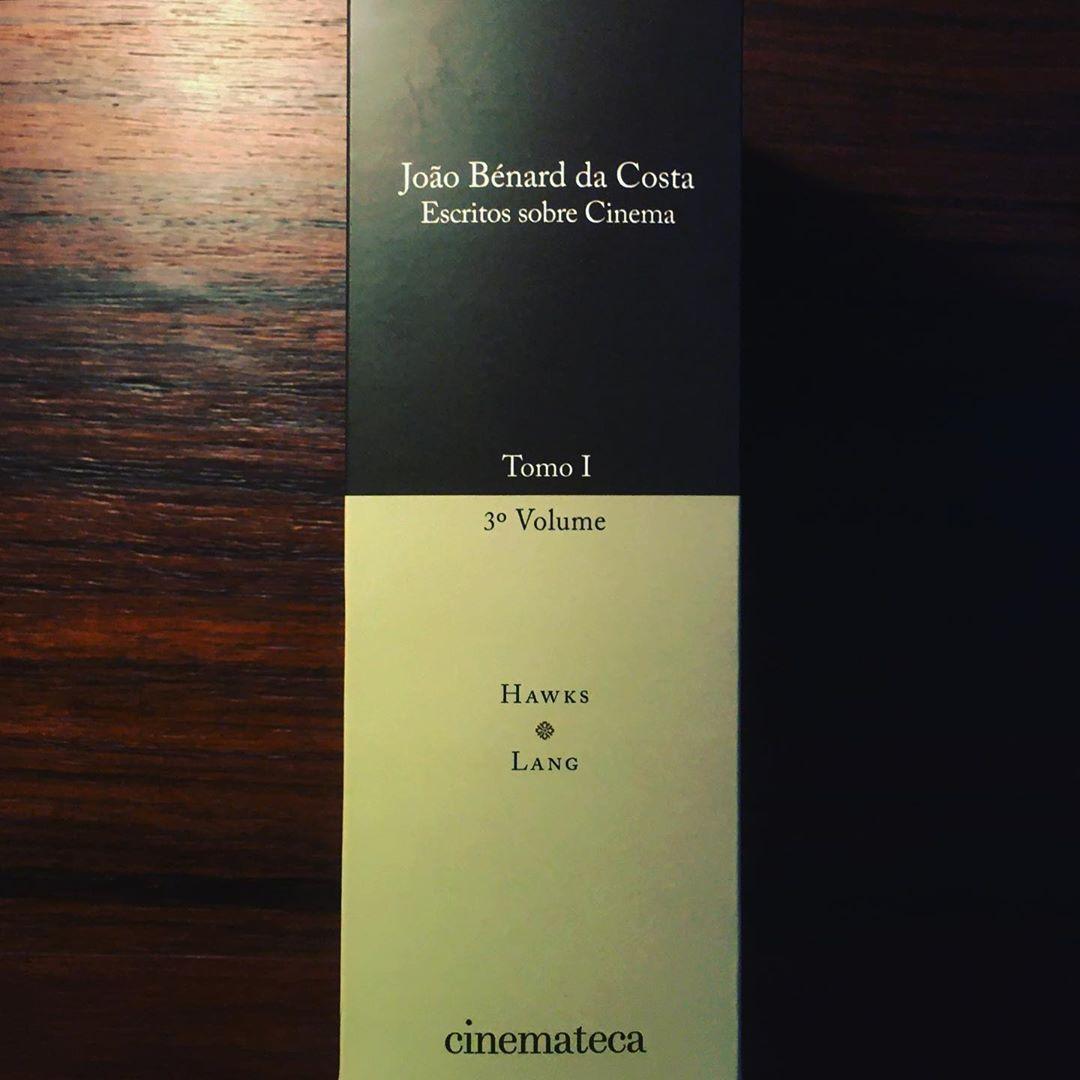 JOÃO BÉNARD DA COSTA • ESCRITOS SOBRE CINEMA • Tomo I / 3º Volume • TERESA BARRETO BORGES (ORG.)