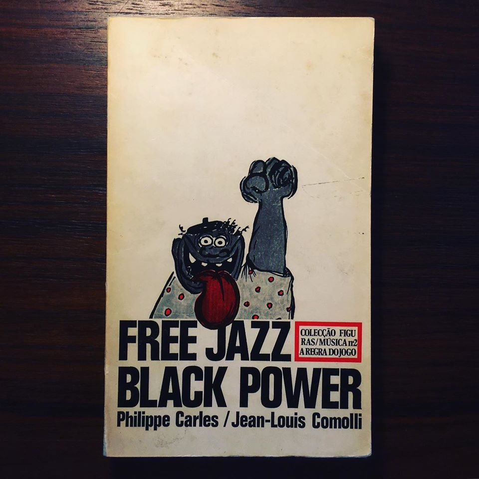 FREE JAZZ • BLACK POWER • PHILIPPE CARLES & JEAN-LOUIS COMOLI