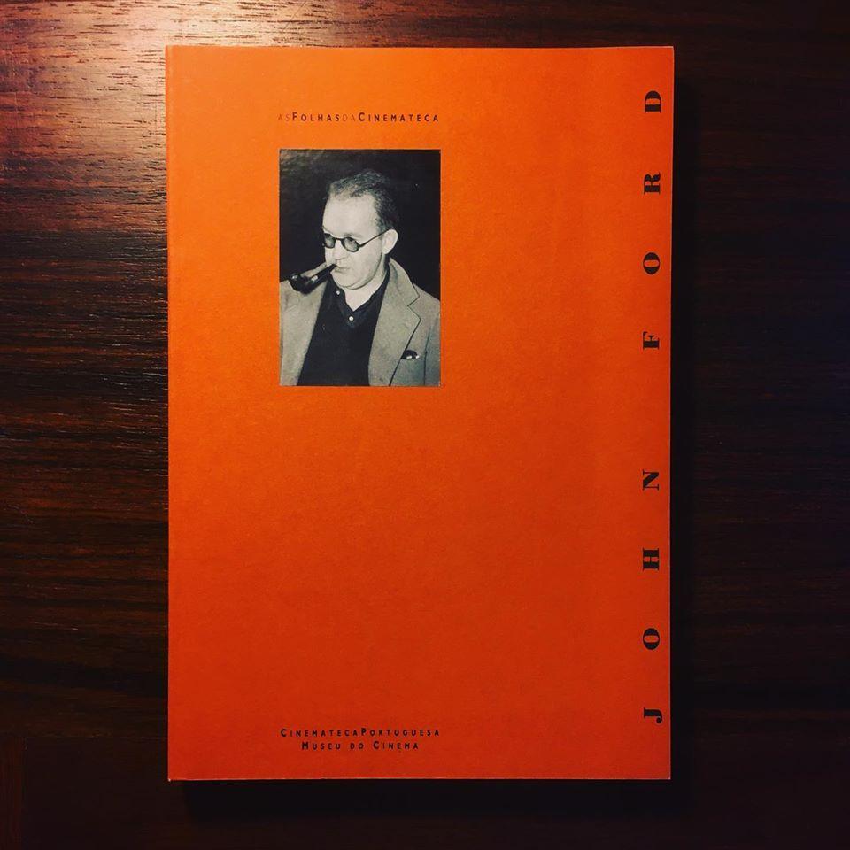 JOHN FORD • AS FOLHAS DA CINEMATECA • JOSÉ NAVARRO DE ANDRADE (ORG.)