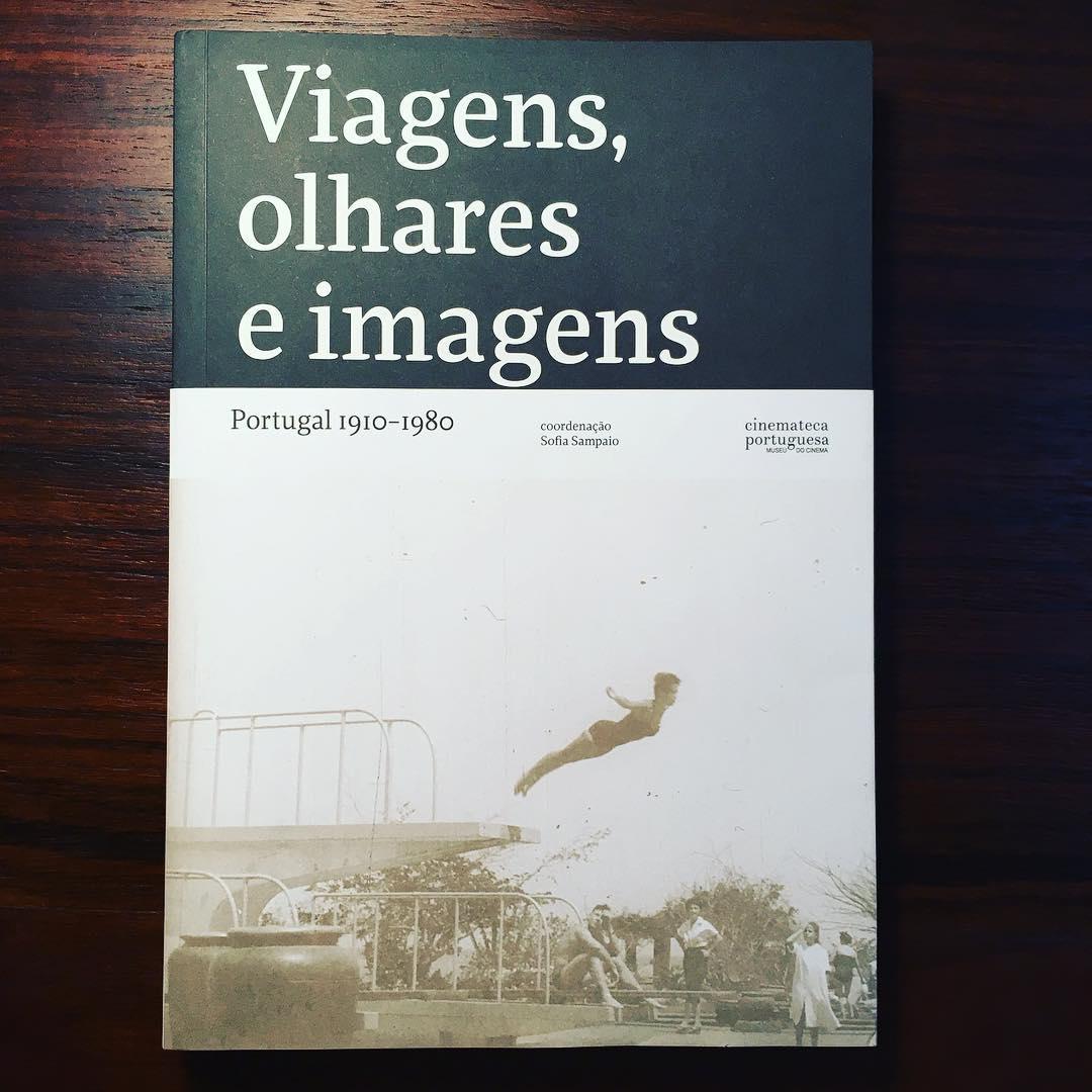 VIAGENS, OLHARES E IMAGENS • PORTUGAL 1910-1980 • SOFIA SAMPAIO (ORG.)