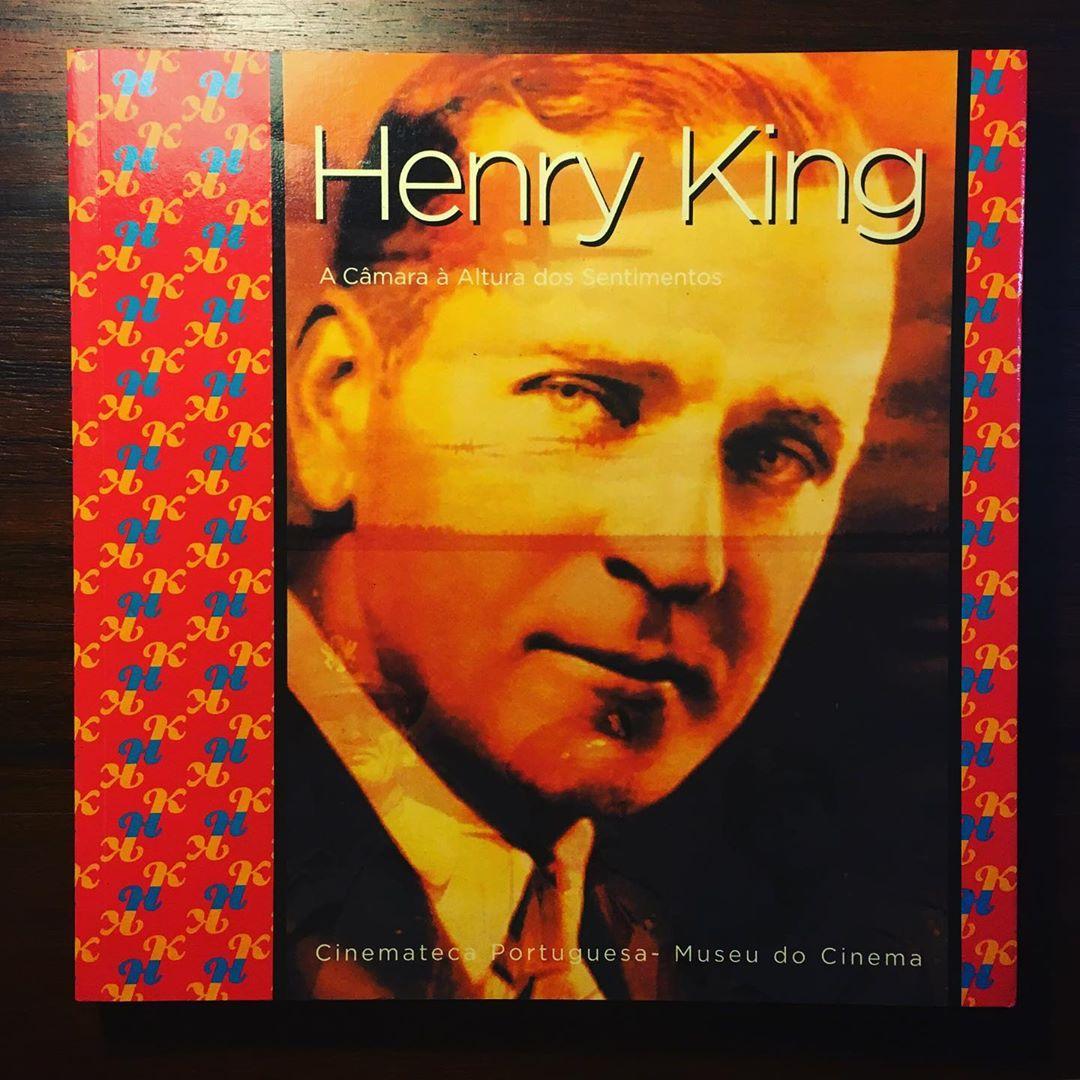 HENRY KING • A CÂMARA À ALTURA DOS SENTIMENTOS • MANUEL CINTRA FERREIRA (ORG.)