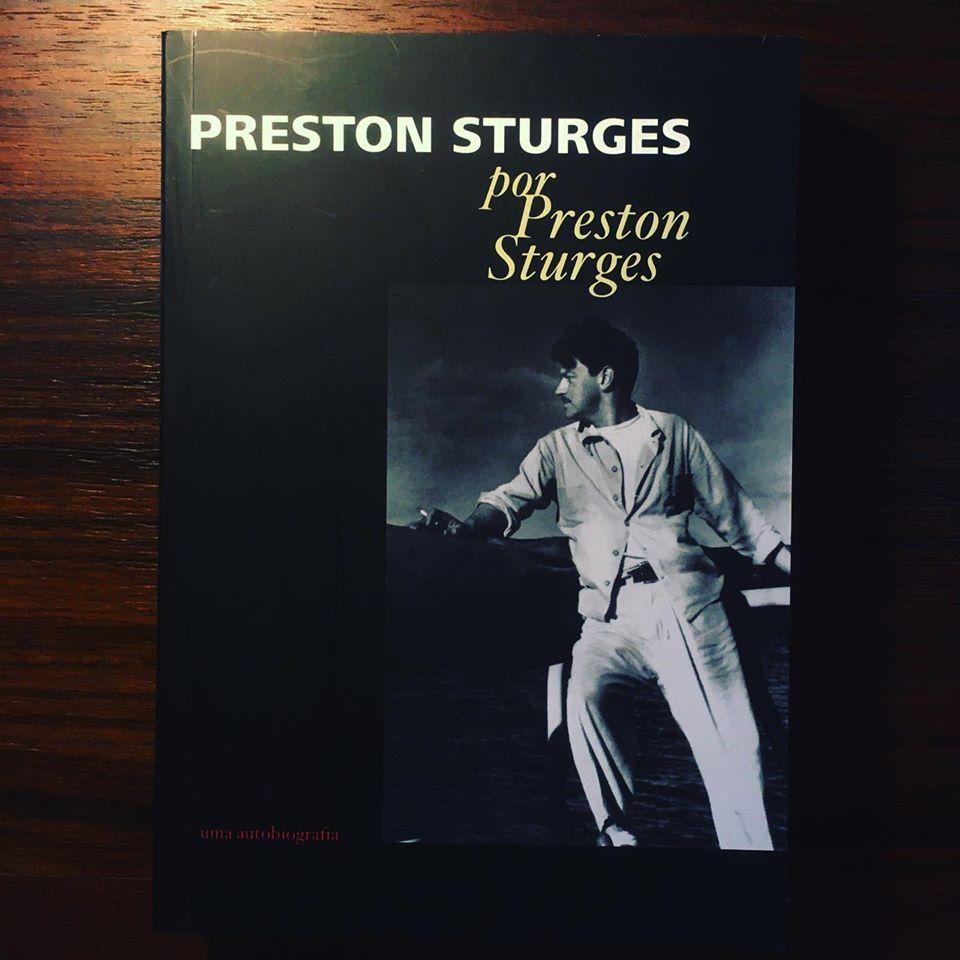 PRESTON STURGES POR PRESTON STURGES • JOÃO PEDRO BÉNARD (ORG.)