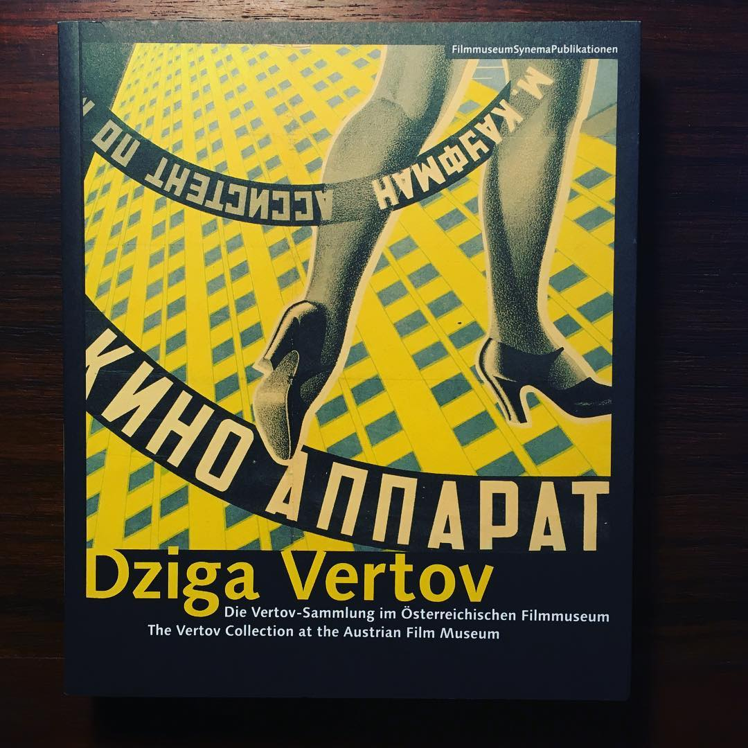 DZIGA VERTOV • THE VERTOV COLLECTION AT THE AUSTRIAN FILM MUSEUM • THOMAS TODE & BARBARA WURM (ED.)