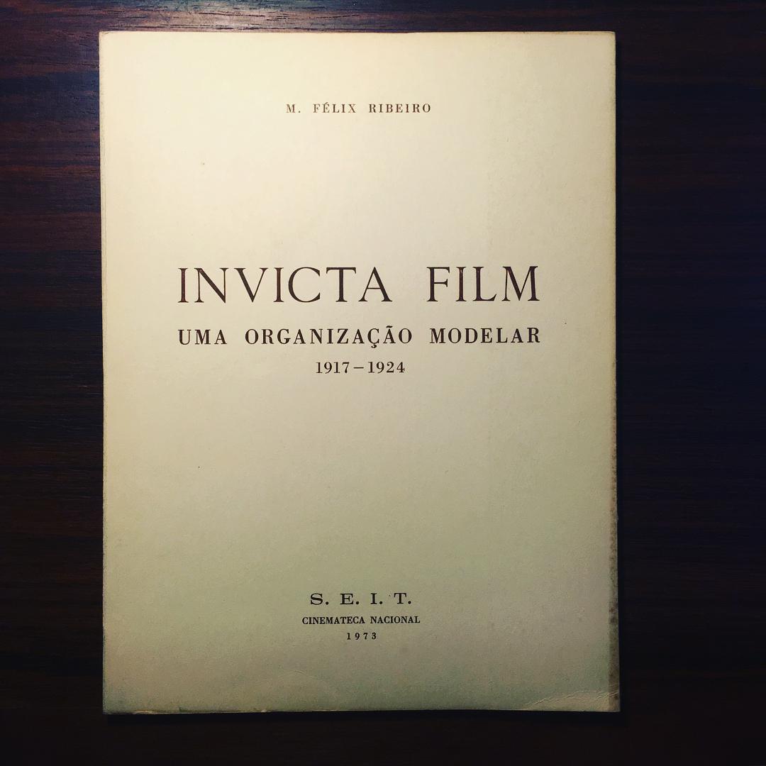 INVICTA FILM • M. FÉLIX RIBEIRO