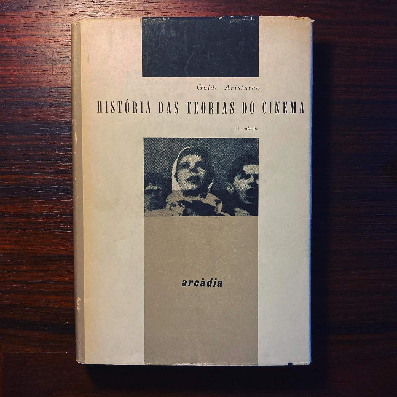 HISTÓRIA DAS TEORIAS DO CINEMA • II Vol • GUIDO ARISTARCO